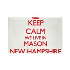 Keep calm we live in Mason New Hampshire Magnets