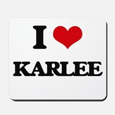 I Love Karlee Mousepad