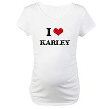 I Love Karley Shirt