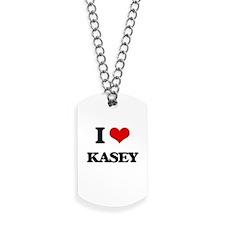 I Love Kasey Dog Tags