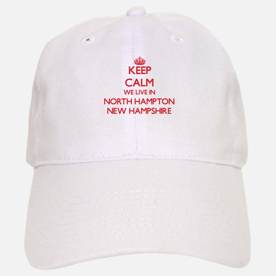 Keep calm we live in North Hampton New Hampshi Baseball Baseball Cap