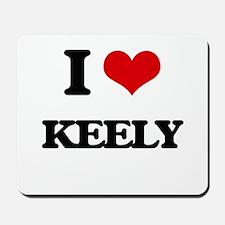 I Love Keely Mousepad