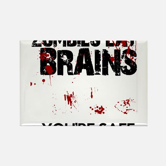 zombies eat brains youre safe funny Magnets