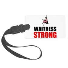Waitress Strong Luggage Tag