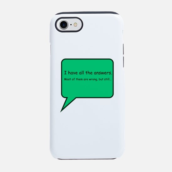 I Have All The Answers iPhone 7 Tough Case