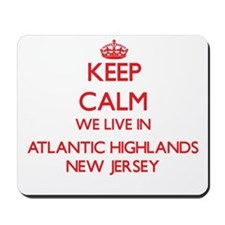 Keep calm we live in Atlantic Highlands Mousepad