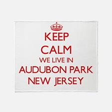 Keep calm we live in Audubon Park Ne Throw Blanket