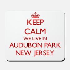 Keep calm we live in Audubon Park New Je Mousepad