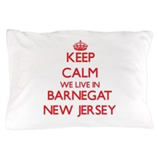 Keep calm we live in Barnegat New Jers Pillow Case