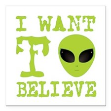 "I Want To Believe Square Car Magnet 3"" x 3"""