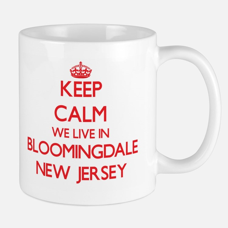 Keep calm we live in Bloomingdale New Jersey Mugs