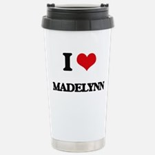 I Love Madelynn Travel Mug