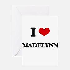 I Love Madelynn Greeting Cards