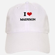 I Love Madyson Baseball Baseball Cap