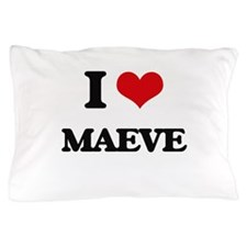 I Love Maeve Pillow Case