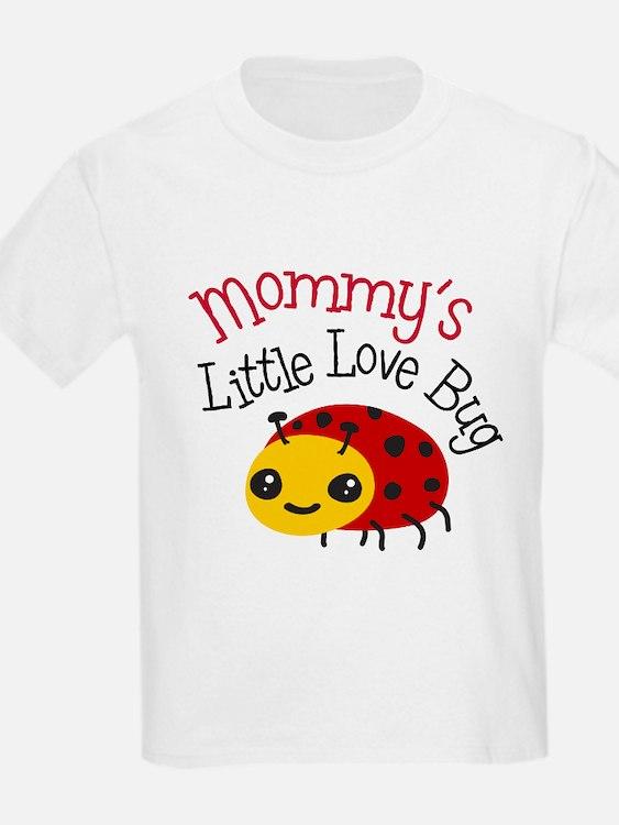 Mommy's Little Love Bug T-Shirt