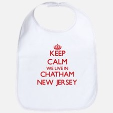 Keep calm we live in Chatham New Jersey Bib