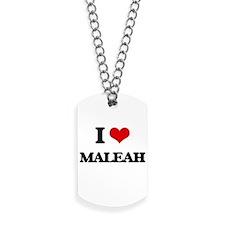 I Love Maleah Dog Tags