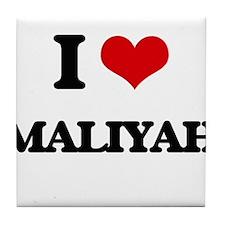 I Love Maliyah Tile Coaster