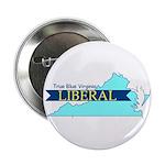 True Blue Virginia LIBERAL Button