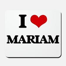 I Love Mariam Mousepad