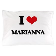 I Love Marianna Pillow Case