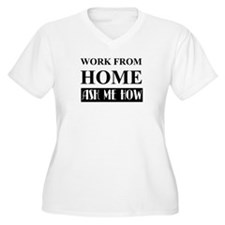 Work from home bw Plus Size T-Shirt