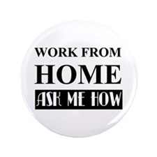 "Work From Home Bw 3.5"" Button (100 Pack)"