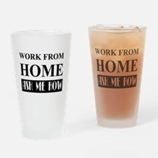 Work from home bw Drinking Glass