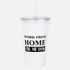 Work from home bw Acrylic Double-wall Tumbler