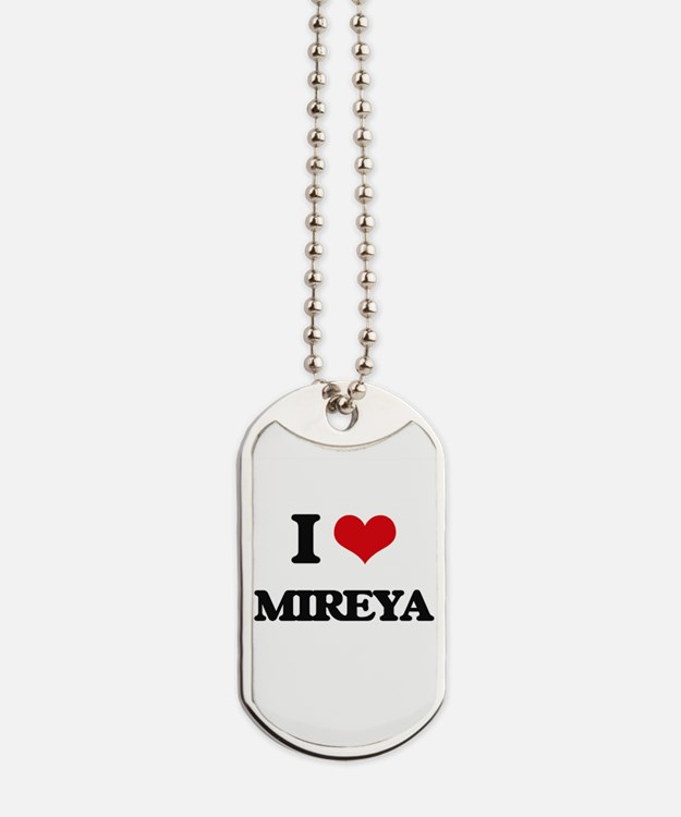 I Love Mireya Dog Tags