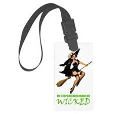MY STEPCHILDREN MADE ME WICKED Luggage Tag