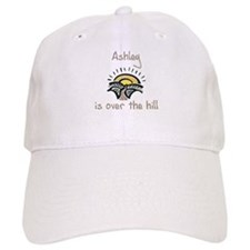 Ashley is over the hill Baseball Cap