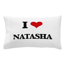 I Love Natasha Pillow Case