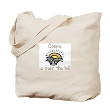 Connie is over the hill Tote Bag
