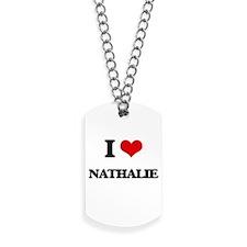 I Love Nathalie Dog Tags
