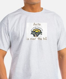 Anita is over the hill T-Shirt