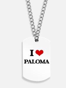 I Love Paloma Dog Tags