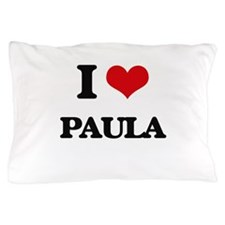 I Love Paula Pillow Case