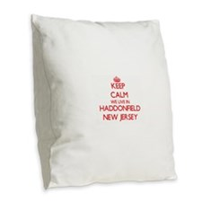 Keep calm we live in Haddonfie Burlap Throw Pillow