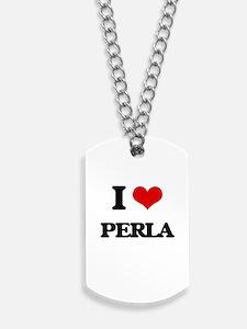 I Love Perla Dog Tags