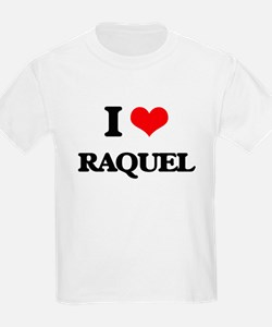 I Love Raquel T-Shirt