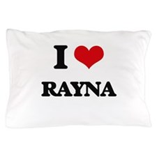 I Love Rayna Pillow Case