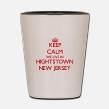 Keep calm we live in Hightstown New Jer Shot Glass
