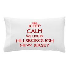 Keep calm we live in Hillsborough New Pillow Case