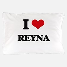 I Love Reyna Pillow Case