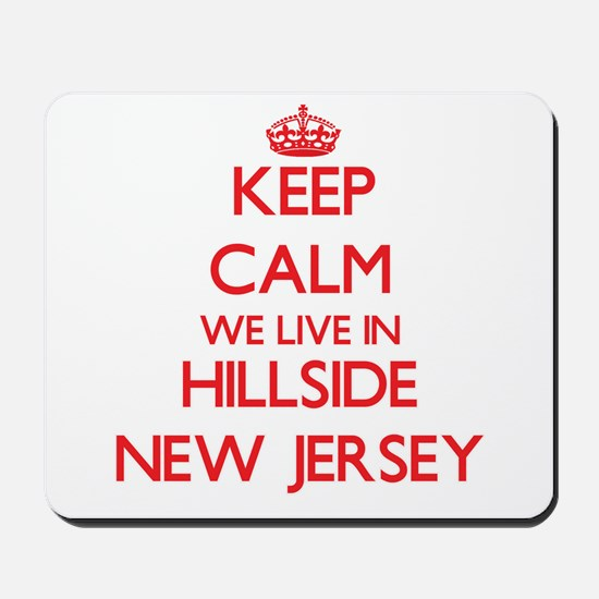 Keep calm we live in Hillside New Jersey Mousepad