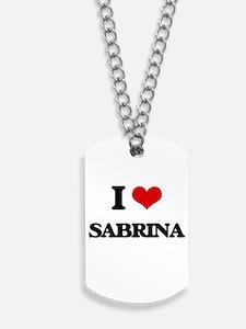 I Love Sabrina Dog Tags