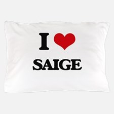 I Love Saige Pillow Case