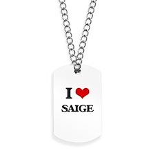 I Love Saige Dog Tags